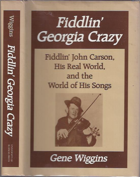 Image for Fiddlin' Georgia Crazy : Fiddlin' John Carson, His Real World, and the World of His Songs