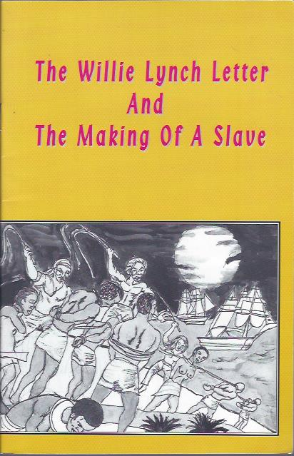 Image for The Willie Lynch Letter and the Making of a Slave