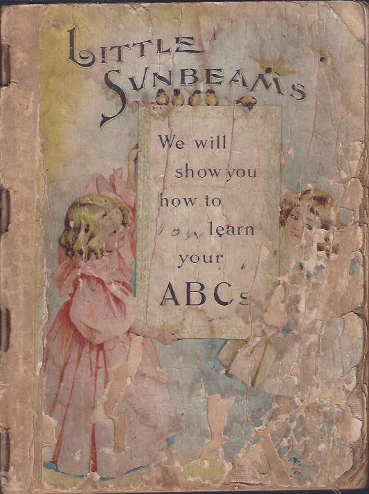 Image for Little Sunbeams : a Collection of Choice Stories, Poems and Pictures and ABC Studies