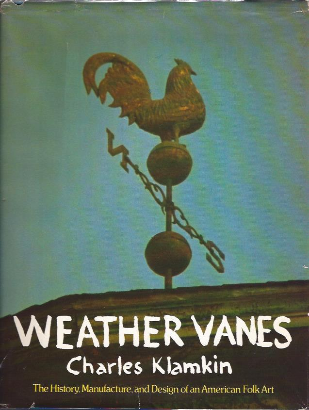 Image for Weather Vanes : The History, Manufacture, and Design of an American Folk Art