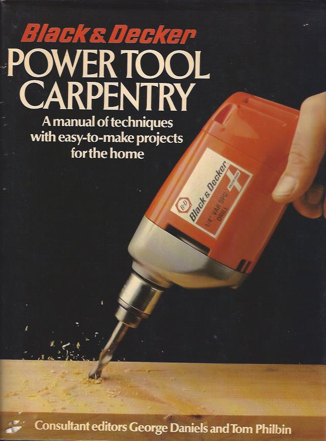 Image for Black and Decker Power Tool Carpentry : A Manual of Techniques with Easy-To-Make Projects for the Home