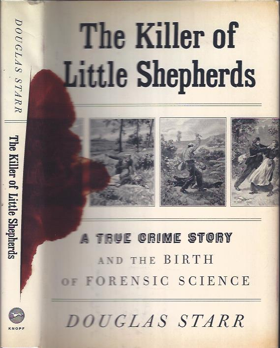Image for The Killer of Little Shepherds : A True Crime Story and the Birth of Forensic Science