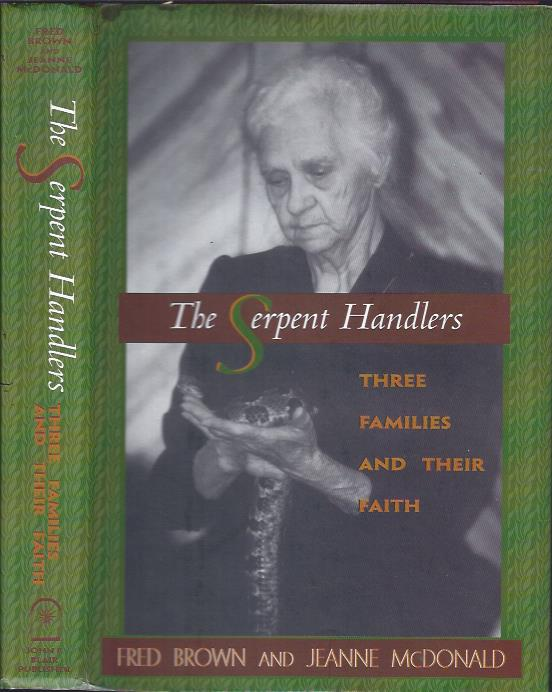 Image for The Serpent Handlers Three Families and Their Faith