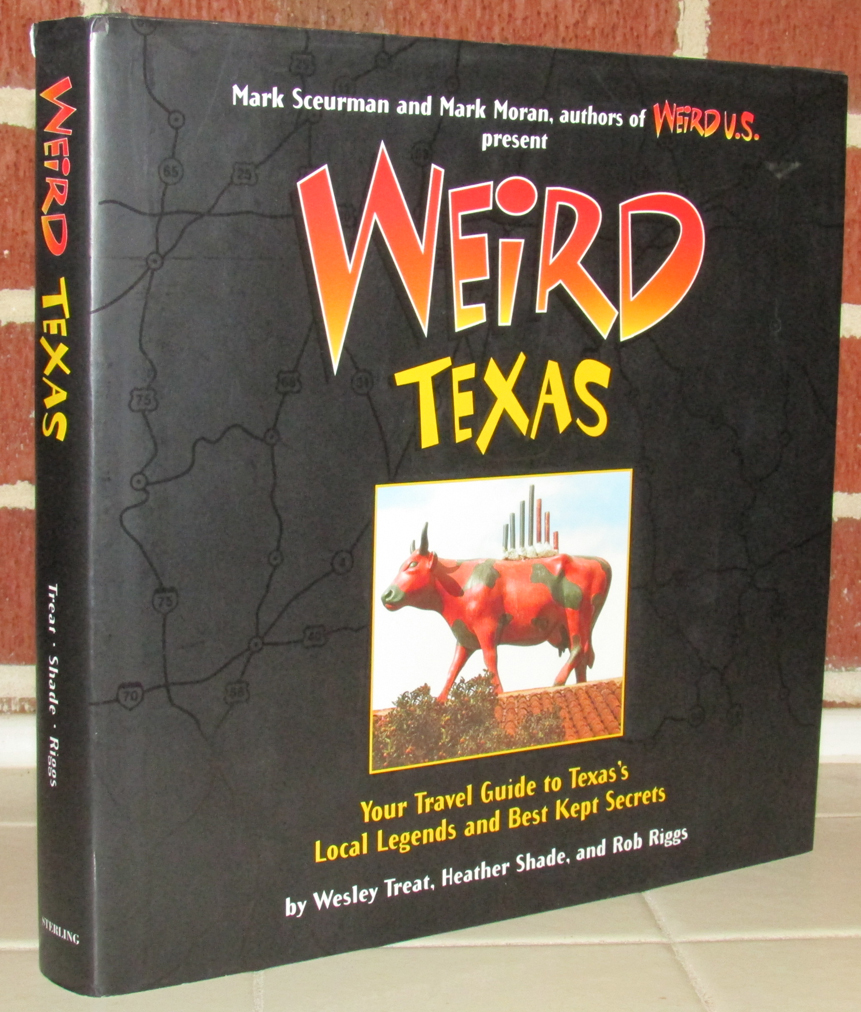 Image for Weird Texas : Your Travel Guide to Texas's Local Legends and Best Kept Secrets
