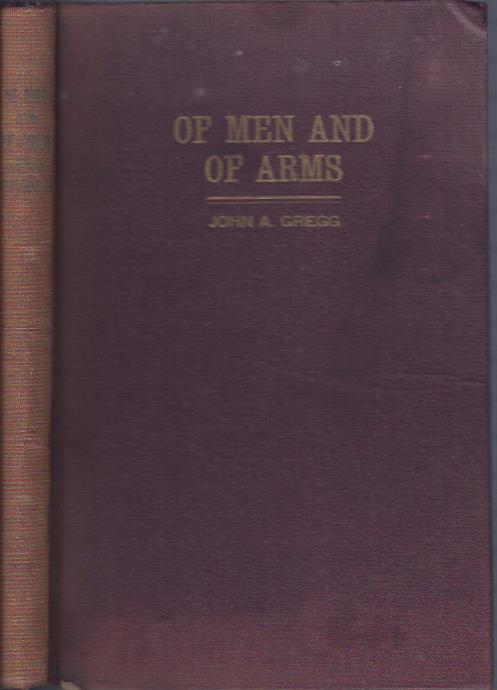 Image for Of Men and Arms : Chronological Travel Record of Bishop John A. Gregg.to Negro Soldiers on All War Fronts