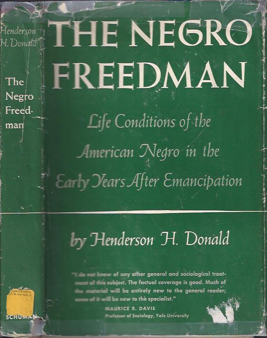 Image for The Negro Freedman: Life Conditions of the American Negro in the Early Years after Emancipation