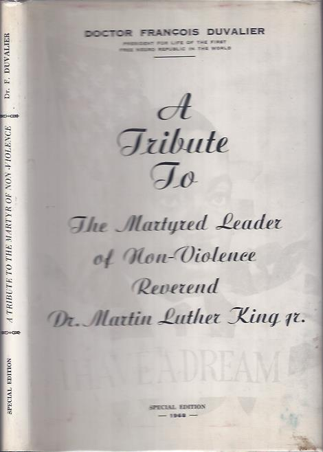 Image for A Tribute to the Martyred Leader of Non-Violence Reverend Martin Luther King Jr.