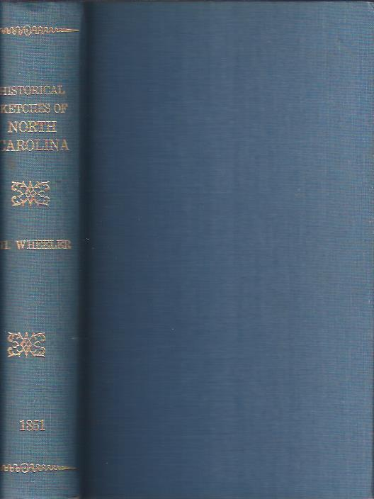 Image for Historical Sketches of North Carolina from 1584 to 1851 Two Volumes Bound As One