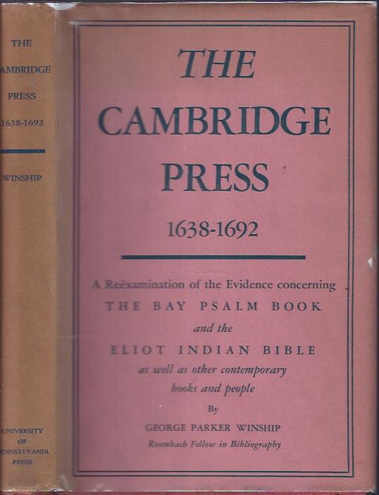 Image for The Cambridge Press 1638-1692: a Reexamination of the Evidence Concerning the Bay Psalm Book and the Eliot Indian Bible As Well As Other Contemporary Books and People