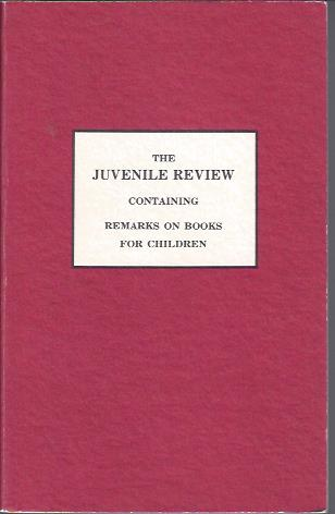 Image for The Juvenile Review; Or, Moral and Critical Observations on Childrens' Books; Intended As a Guide to Parents and Teachers, in Their Choice of Books of Instruction and Amusement, 2 Parts