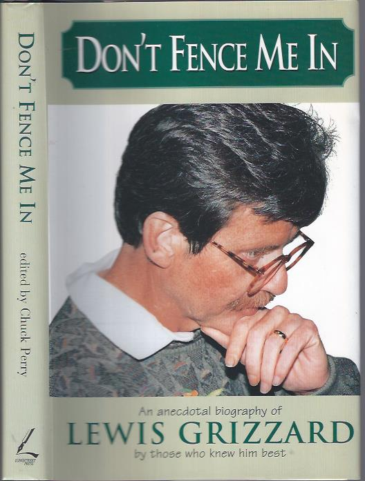 Image for Don't Fence Me In: An Anecdotal Biography of Lewis Grizzard by Those Who Knew Him Best