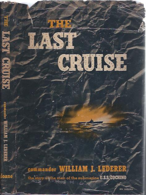 Image for The Last Cruise : The Story of the Sinking of the Submarine, U. S. S. Cochino