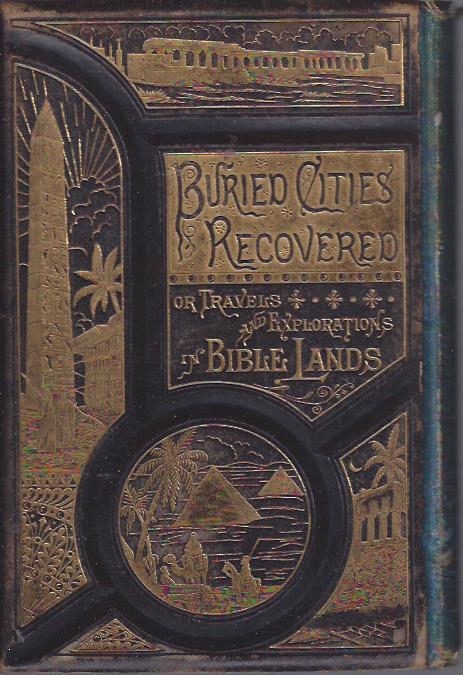 Image for Buried Cities Recovered or Explorations in Bible Lands Salesman's Sample