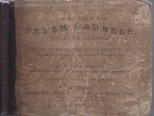 Image for Bradbury's Fresh Laurels for the Sabbath School a New and Extensive Collection of Music and Hymns