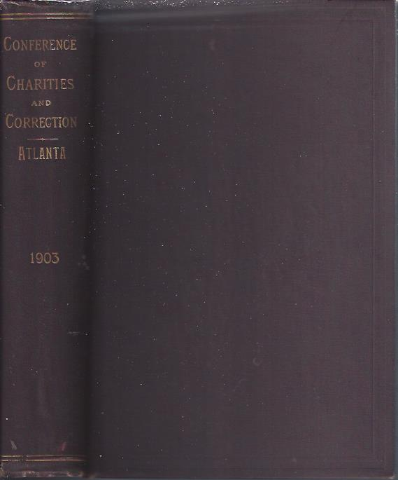 Image for Proceedings of the National Conference of Charities and Correction At the Thirtieth Annual Session Held in the City of Atlanta, May 6-12, 1903