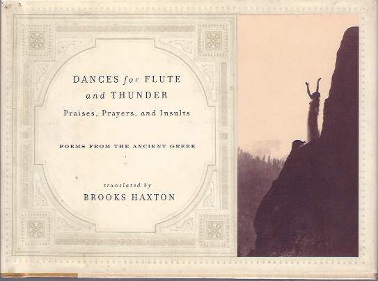 Image for Dances for Flute and Thunder Praises, Prayers, and Insults : Poems from the Ancient Greek