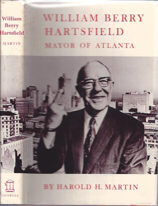 Image for William Berry Hartsfield : Mayor of Atlanta