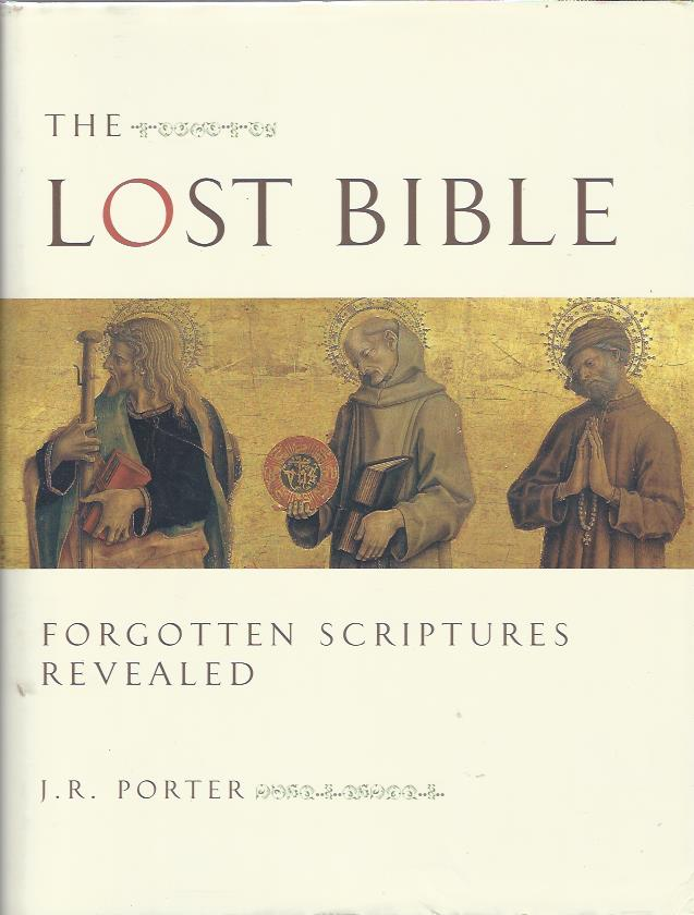 Image for The Lost Bible: Forgotten Scriptures Revealed