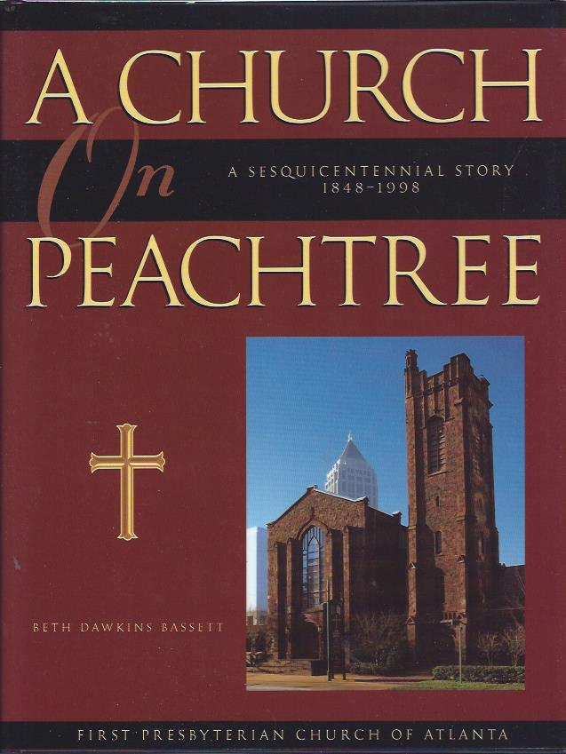 Image for A Church on Peachtree: a Sesquicentennial Story, 1848-1998