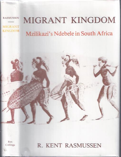 Image for Migrant Kingdom: Mzilikazi's Ndebele in South Africa