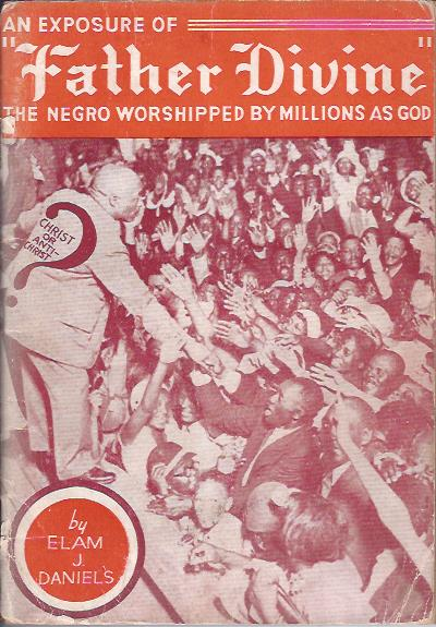 Image for An Exposure of Father Divine: The Negro Worshipped by Millions as God