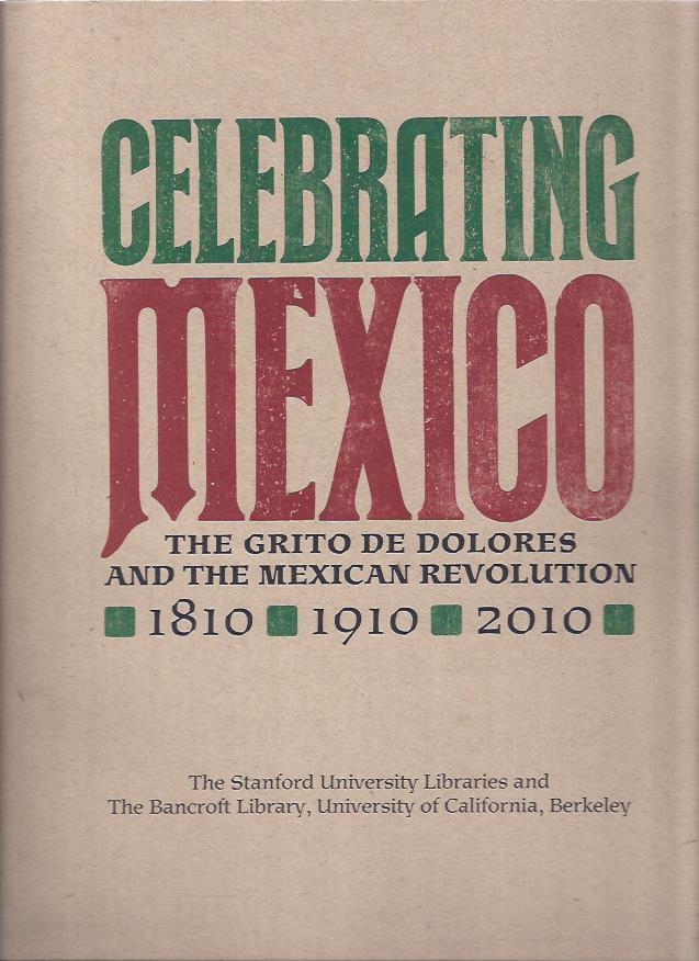 Image for Celebrating Mexico: the Grito De Dolores and the Mexican Revolution, 1810, 1910, 2010