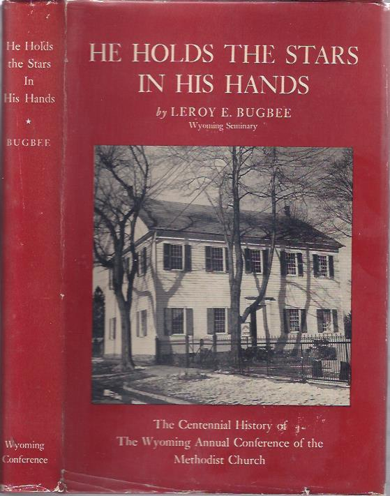 Image for He Holds the Stars in his Hands : The Centennial History of the Wyoming Annual Conference of the Methodist Church
