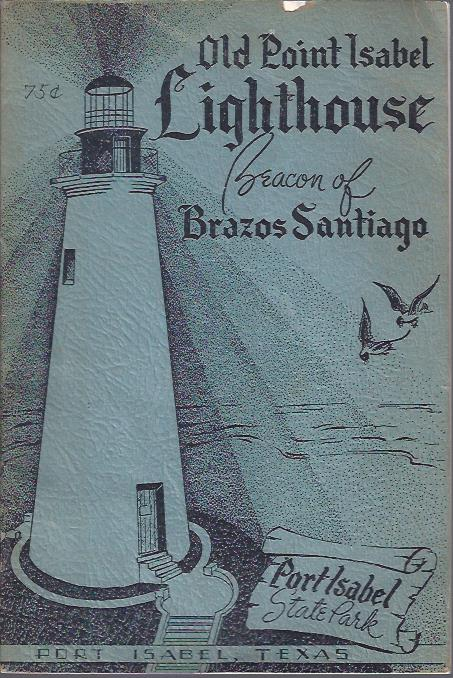 Image for Old Point Isabel Lighthouse: Beacon of Brazos Santiago