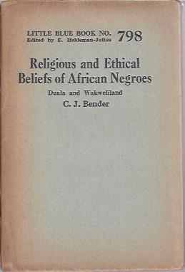 Image for Religious and Ethical Beliefs of African Negroes, Duala and Wakweiland