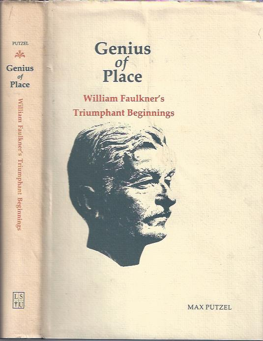 Image for Genius of Place : William Faulkner's Triumphant Beginnings