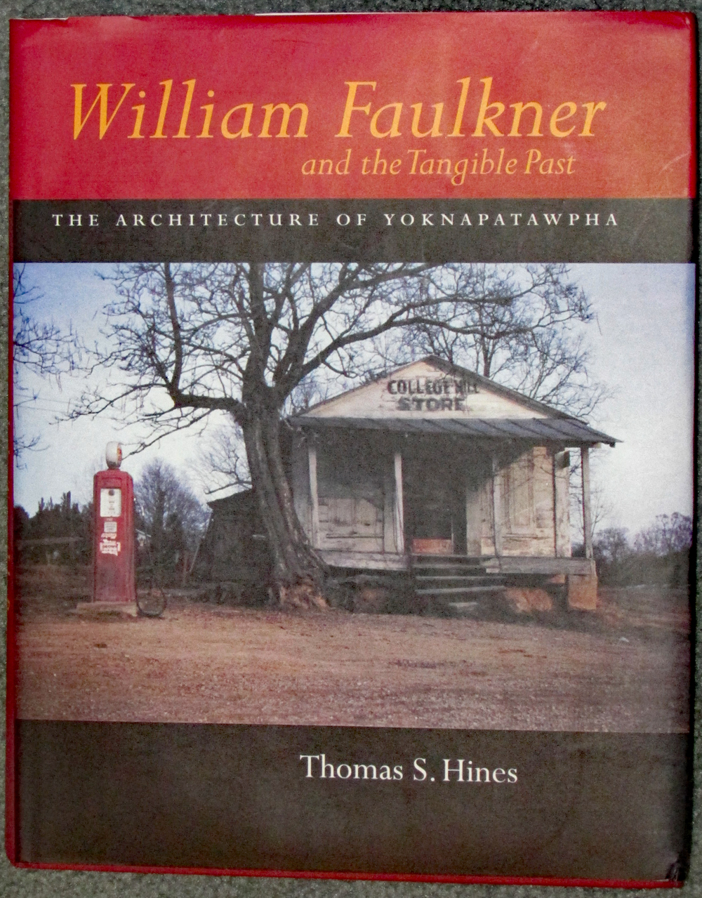 Image for William Faulkner and the Tangible Past : The Architecture of Yoknapatawpha