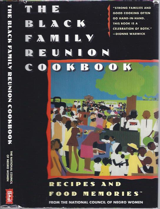 Image for The Black Family Reunion Cookbook : Recipes and Food Memories