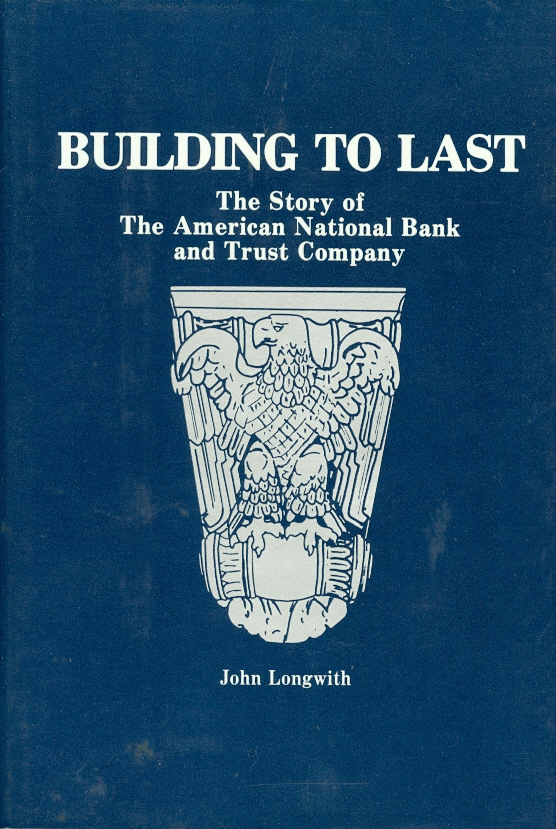 Image for Building to Last The Story of the American National Bank and Trust Company