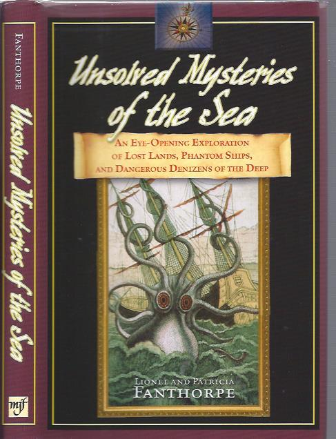 Image for Unsolved Mysteries of the Sea: An Eye-Opening Exploration of Lost Lands, Phantom Ships, and Dangerous Denizens of the Deep