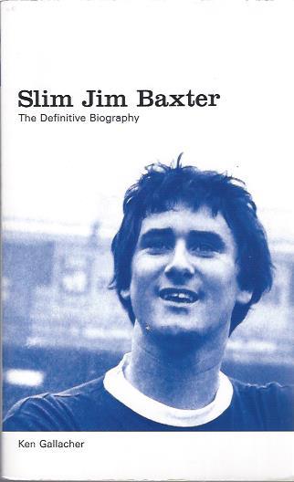 Image for Slim Jim Baxter: The Definitive Biography