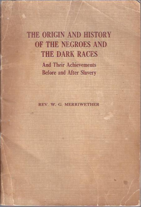 Image for The Origins and History of the Negroes and the Dark Races and Their Achievements Before and After Slavery
