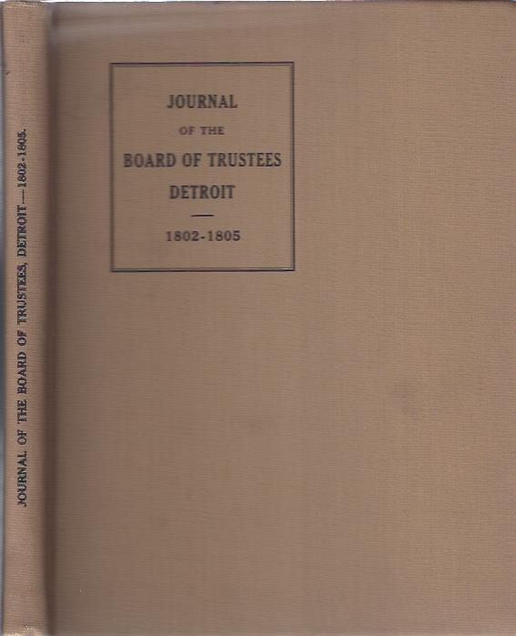 Image for Corporation of the Town of Detroit : Act of Incorporation and Journal of the Board of Trustees 1802-1805