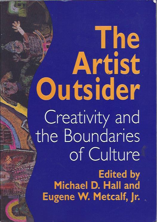 Image for The Artist Outsider: Creativity and the Boundaries of Culture