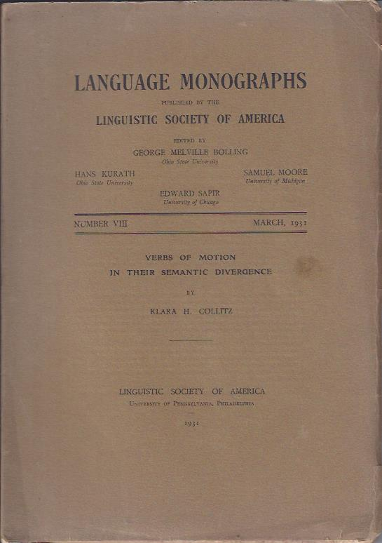 Image for Language Monographs, March, 1931 : Verbs of Motion in their Semantic Divergence by Clara H. Collitz