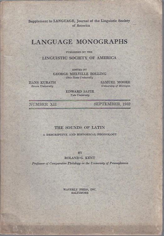 Image for Language Monographs, September, 1932 : The Sounds of Latin by Roland G. Gent