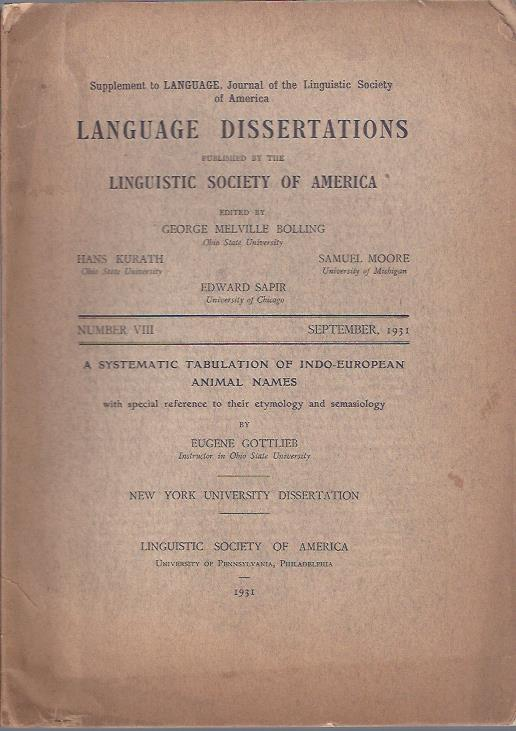 Image for Language Dissertations, September, 1931 : A Systematic Tabulation of Indo-European Animal Names by Eugene Gottlieb