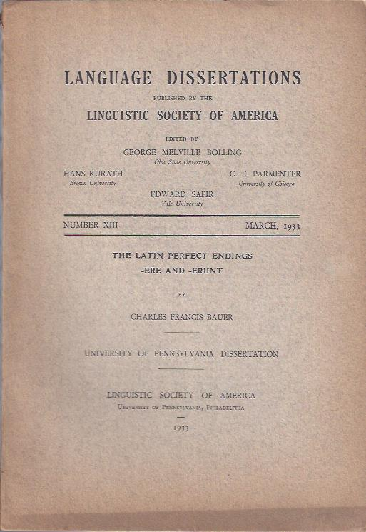 Image for Language Dissertations, March, 1933 : The Latin Perfect Endings -ere and -erunt by Charles Francis Bauer