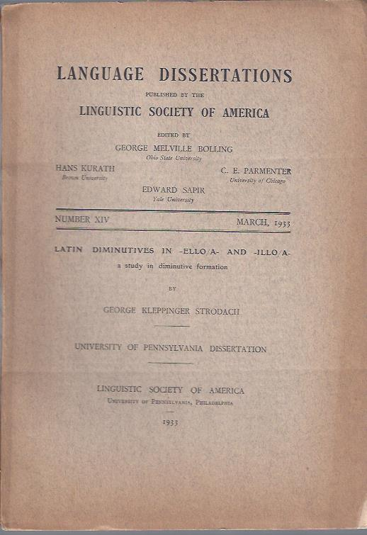 Image for Language Dissertations, March, 1933 : Latin Diminutives in -ell/a and -illo/a by George Klepinger Strodach