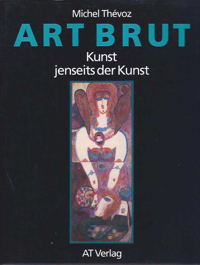 Image for Art Brut: Kunst jenseits der Kunst