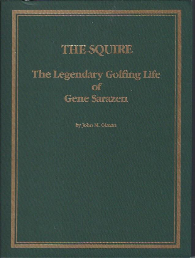 Image for The Squire: The Legendary Golfing Life of Gene Sarazen
