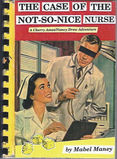 Image for The Case of the Not-So-Nice Nurse : A Cherry Ames/Nancy Drew Adventure