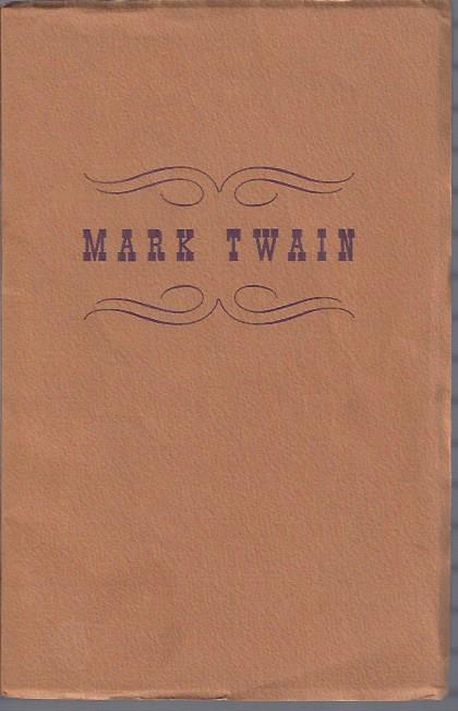 Image for Mark Twain: An Exhibition Selected Mainly from the Papers Belonging to the Samuel L. Clemens Estate on Deposit in the Huntington Library.