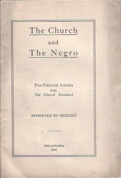 Image for The Church and the Negro : Five Editorial Articles from The Church Standard