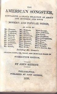 Image for The American Songster, Containing A Choice Selection of About One Hundred and Fifty Songs as sung by Mr. Sloman, Mr. Pearman, Mr. Jefferson, Mr. Barnes, Mr. Cowell, Mr. Phillips, Mr. Nichols, Mr. Incledon, Mr. Hyle, Mr. Keene, ...