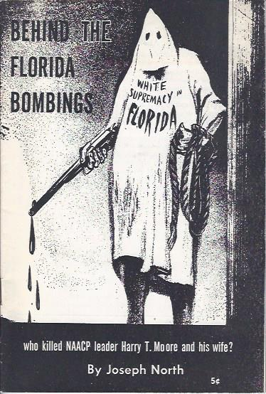 Image for Behind the Florida Bombings: Who killed NAACP leader Harry T. Moore and his Behind the Florida Bombings: Who Killed NAACP leader Harry T. Moore and his wife